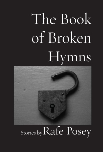 The Book of Broken Hymns—by Rafe Posey